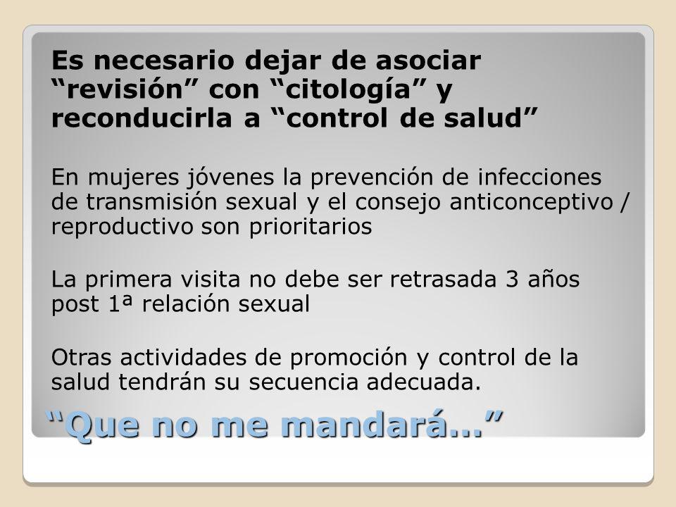 Es necesario dejar de asociar revisión con citología y reconducirla a control de salud