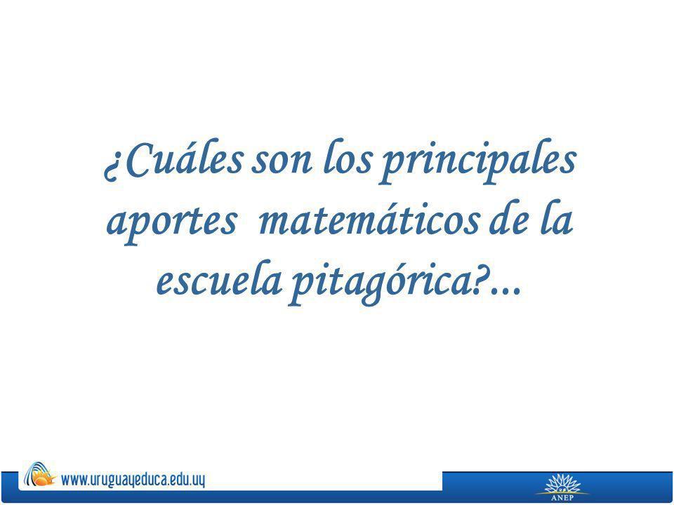 ¿Cuáles son los principales aportes matemáticos de la escuela pitagórica ...