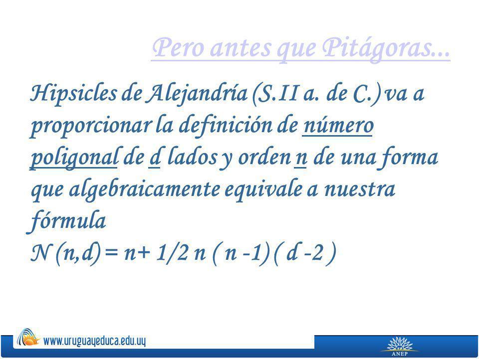 Pero antes que Pitágoras...