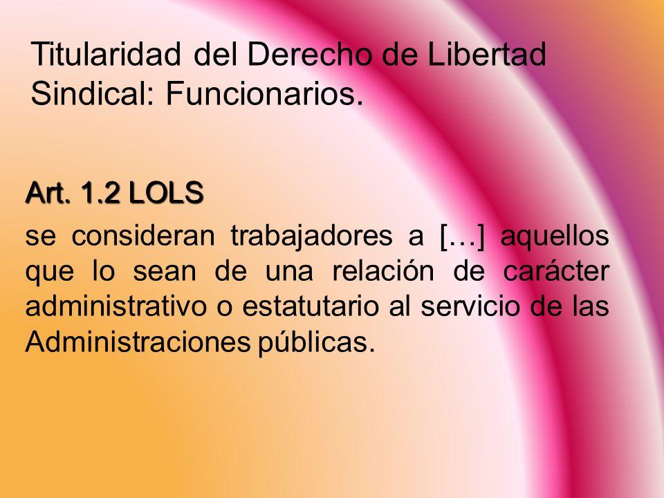 Titularidad del Derecho de Libertad Sindical: Funcionarios.