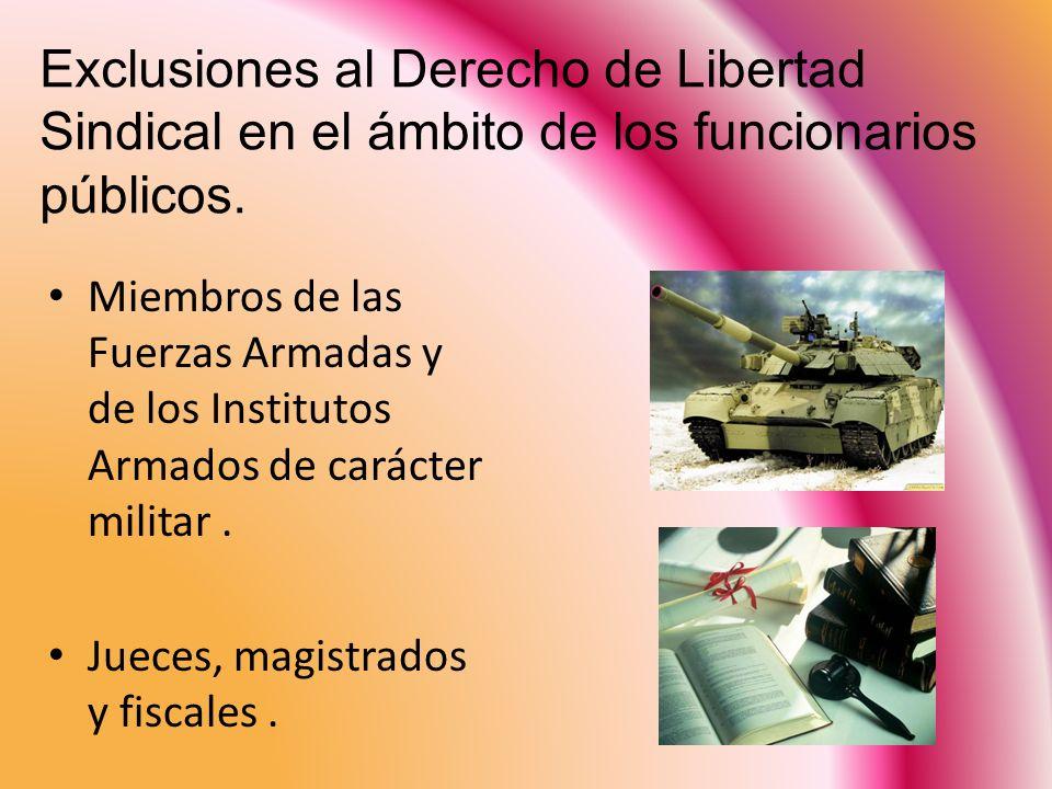 Exclusiones al Derecho de Libertad Sindical en el ámbito de los funcionarios públicos.