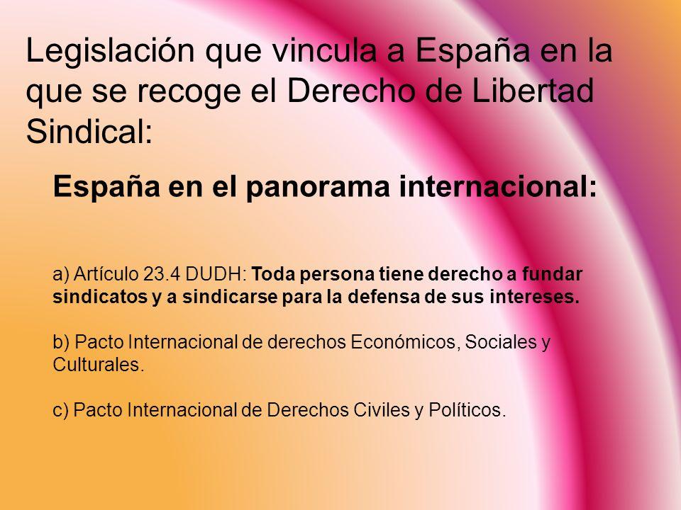 Legislación que vincula a España en la que se recoge el Derecho de Libertad Sindical:
