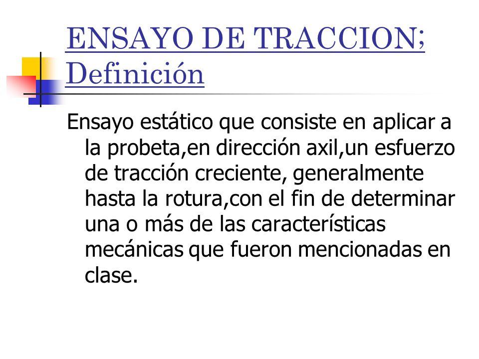 ENSAYO DE TRACCION; Definición