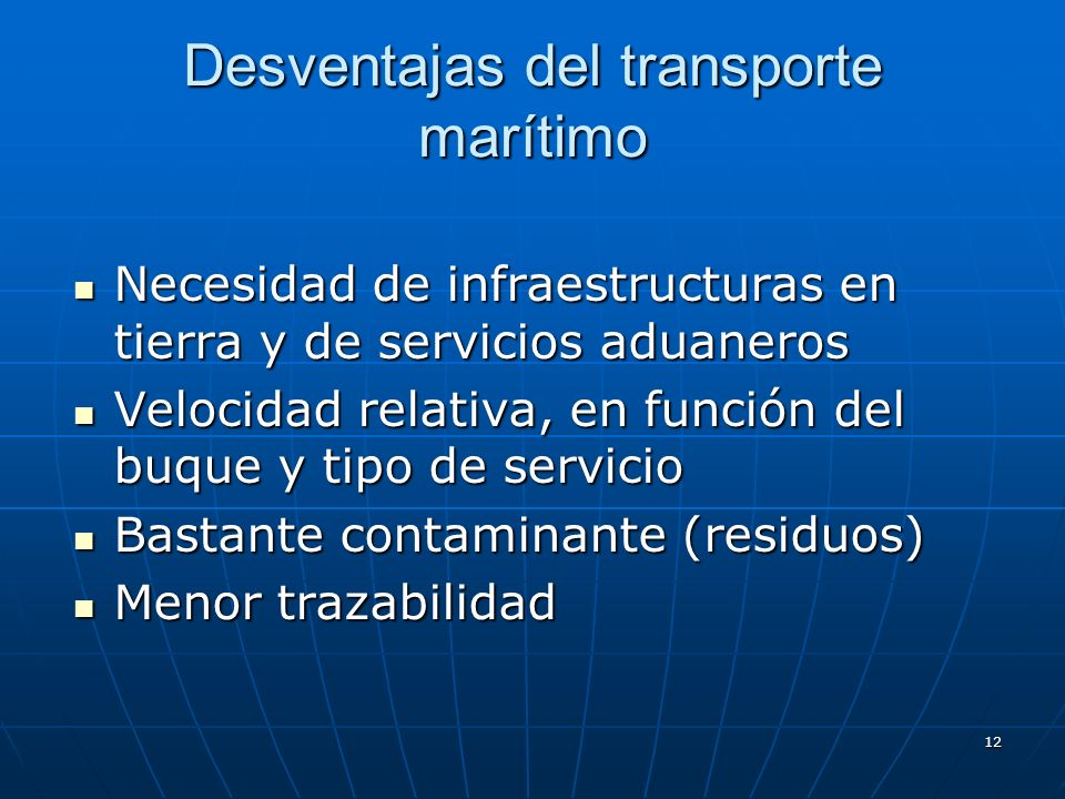 Desventajas del transporte marítimo