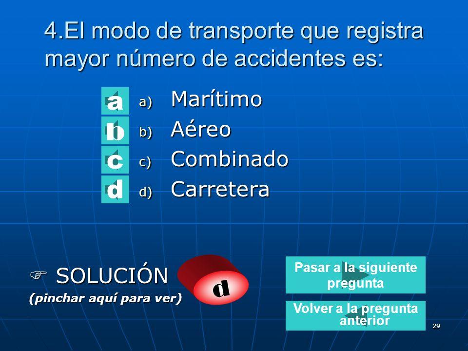 4.El modo de transporte que registra mayor número de accidentes es: