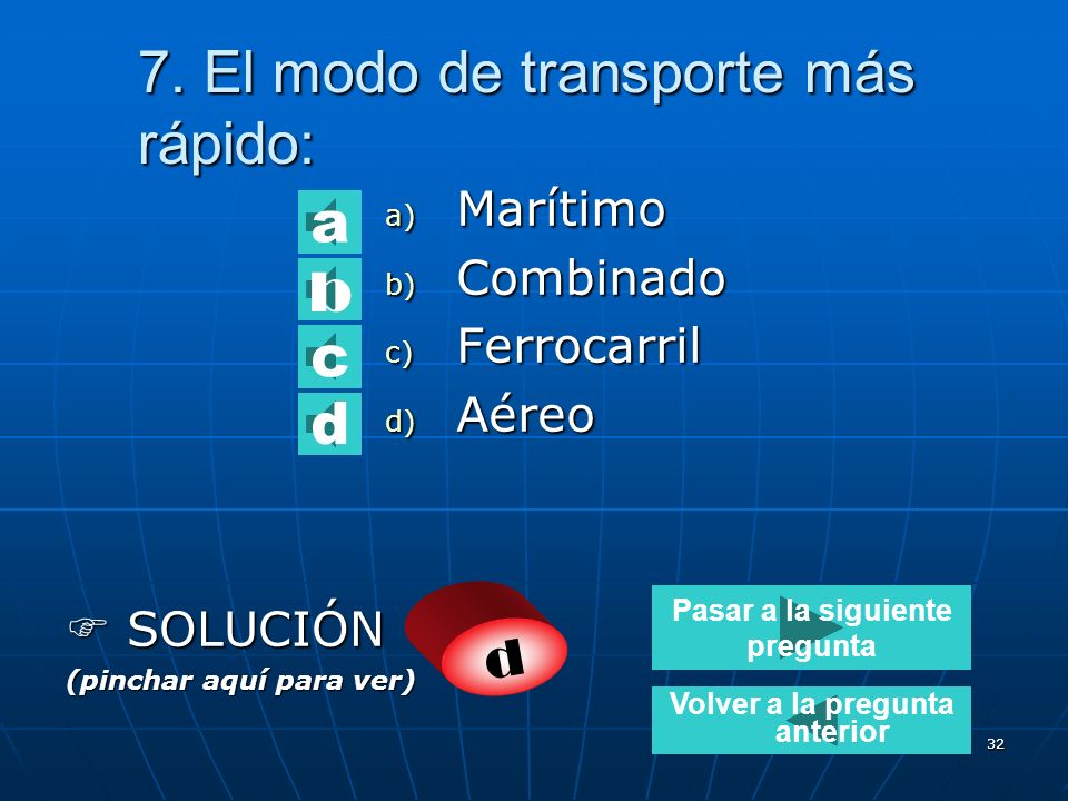 7. El modo de transporte más rápido: