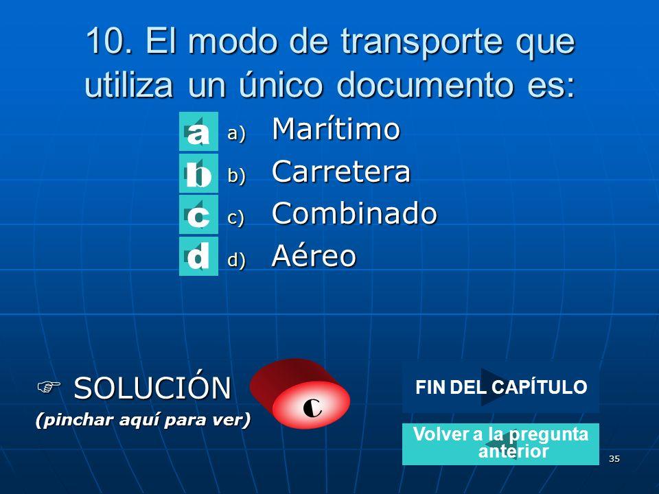 10. El modo de transporte que utiliza un único documento es: