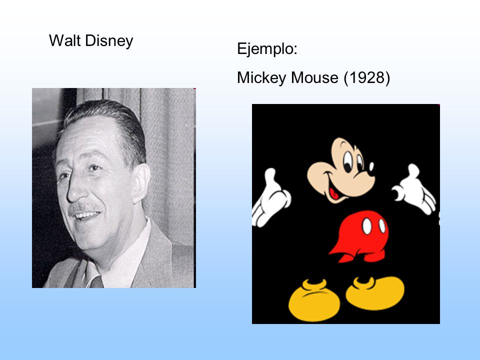 Walt Disney Ejemplo: Mickey Mouse (1928)