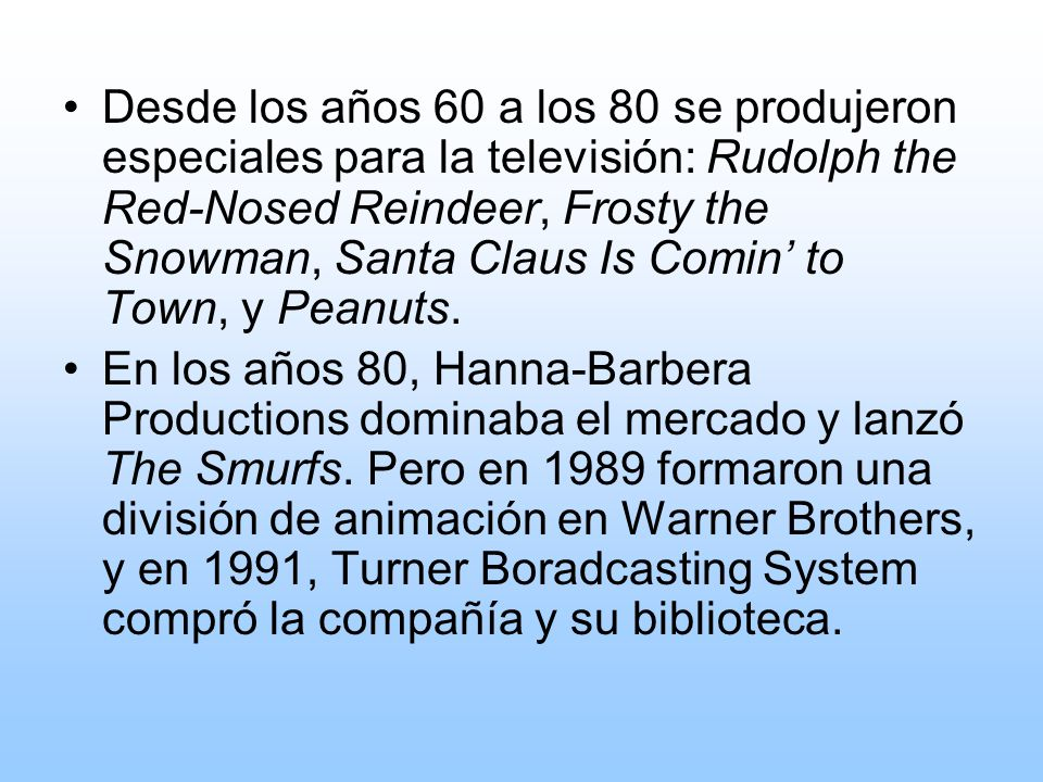 Desde los años 60 a los 80 se produjeron especiales para la televisión: Rudolph the Red-Nosed Reindeer, Frosty the Snowman, Santa Claus Is Comin' to Town, y Peanuts.
