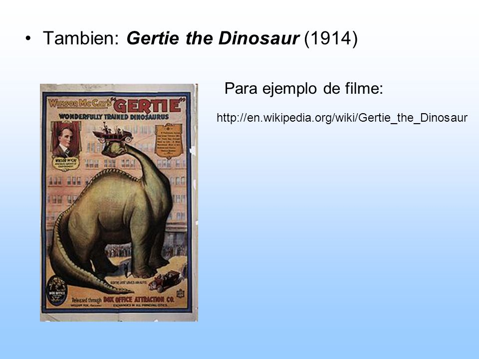 Tambien: Gertie the Dinosaur (1914)
