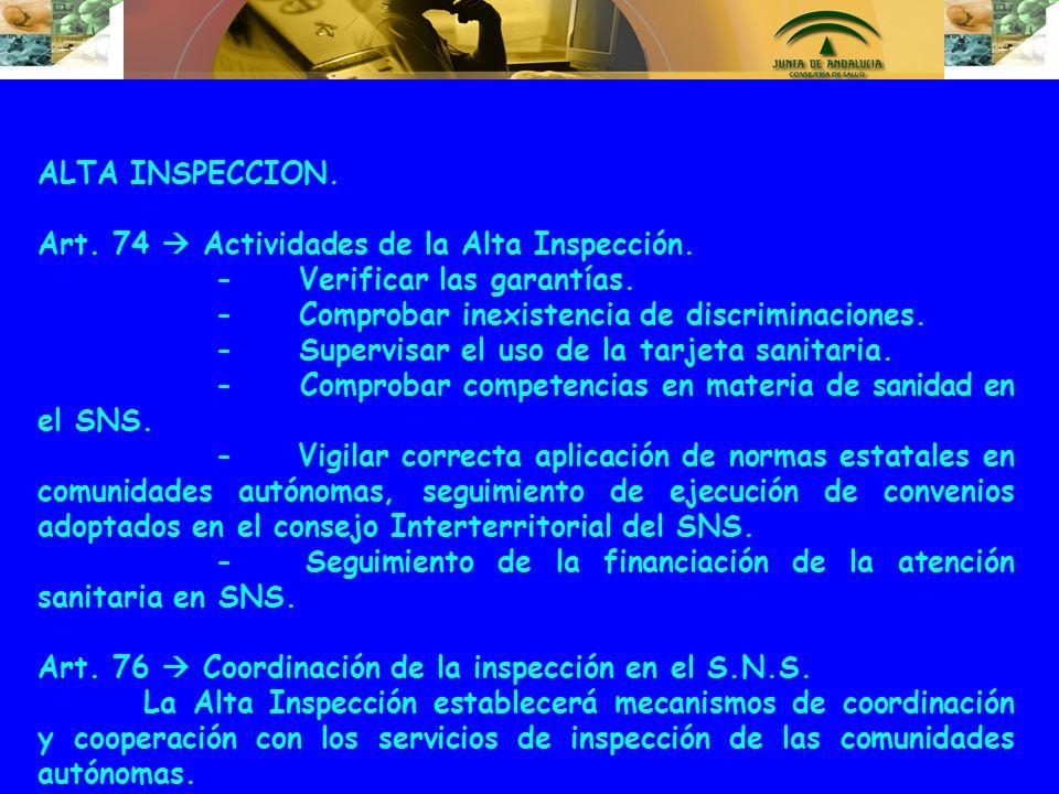 ALTA INSPECCION. Art. 74  Actividades de la Alta Inspección. - Verificar las garantías.