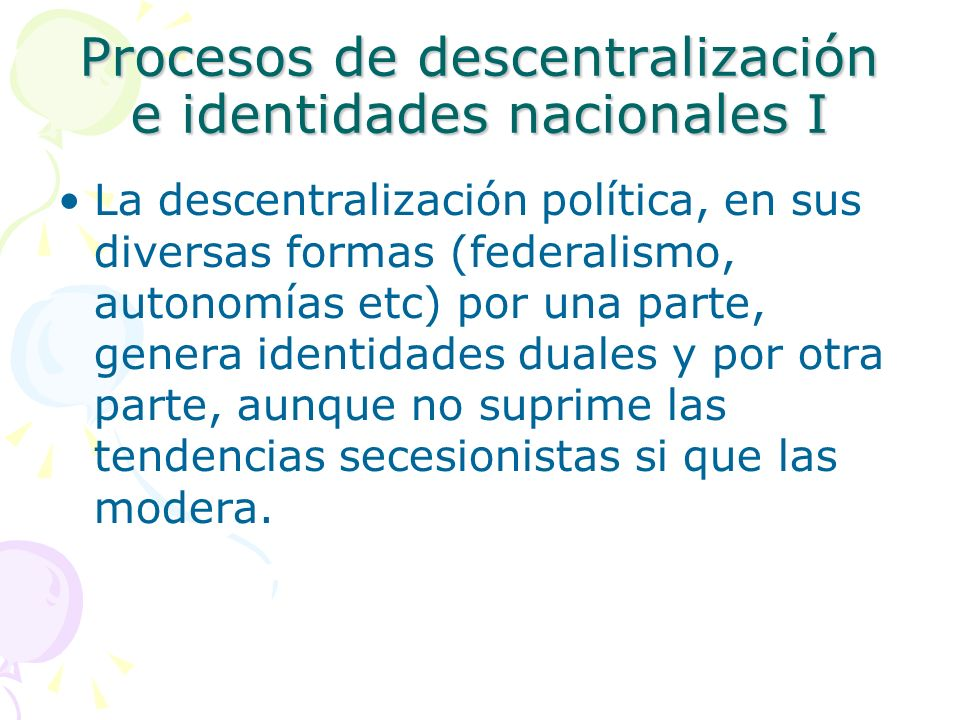Procesos de descentralización e identidades nacionales I