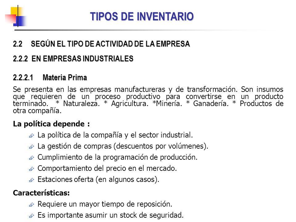 TIPOS DE INVENTARIO 2.2 SEGÚN EL TIPO DE ACTIVIDAD DE LA EMPRESA