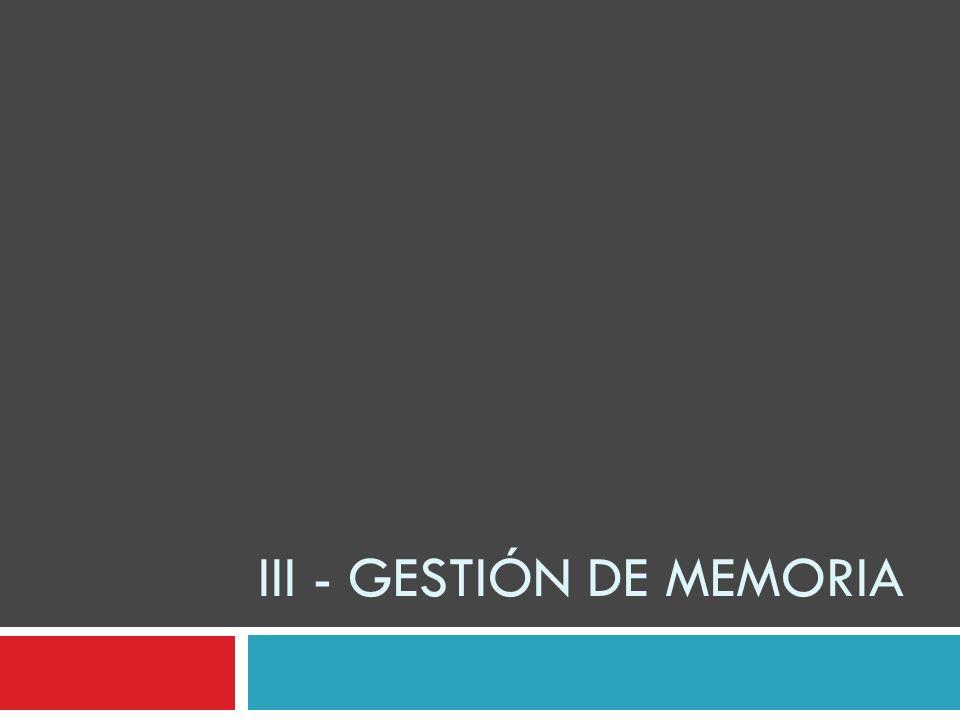 III - Gestión de memoria