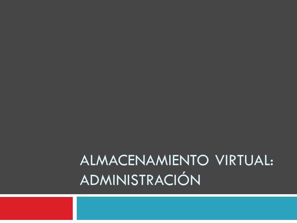 Almacenamiento virtual: administración