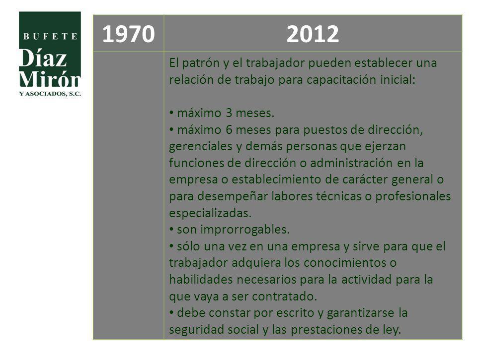1970 2012. El patrón y el trabajador pueden establecer una relación de trabajo para capacitación inicial: