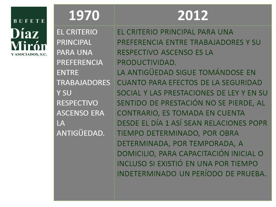 1970 2012. EL CRITERIO PRINCIPAL PARA UNA PREFERENCIA ENTRE TRABAJADORES Y SU RESPECTIVO ASCENSO ERA LA ANTIGÜEDAD.