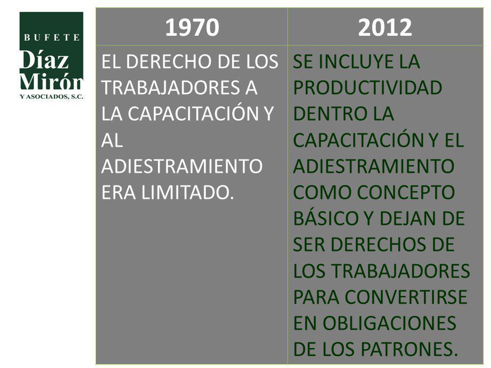 1970 2012. EL DERECHO DE LOS TRABAJADORES A LA CAPACITACIÓN Y AL ADIESTRAMIENTO ERA LIMITADO.