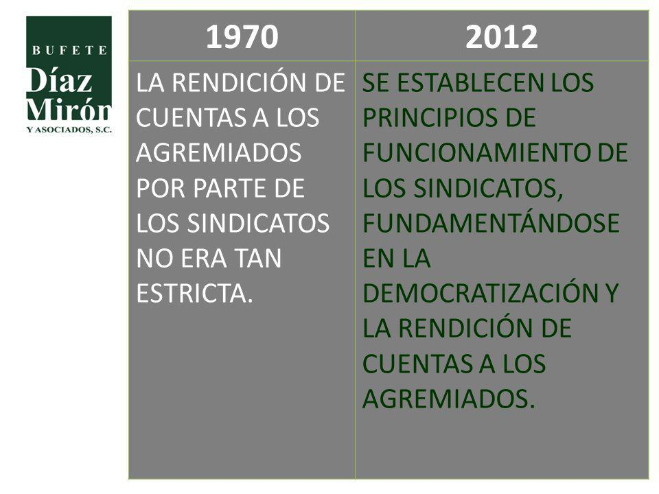 1970 2012. LA RENDICIÓN DE CUENTAS A LOS AGREMIADOS POR PARTE DE LOS SINDICATOS NO ERA TAN ESTRICTA.