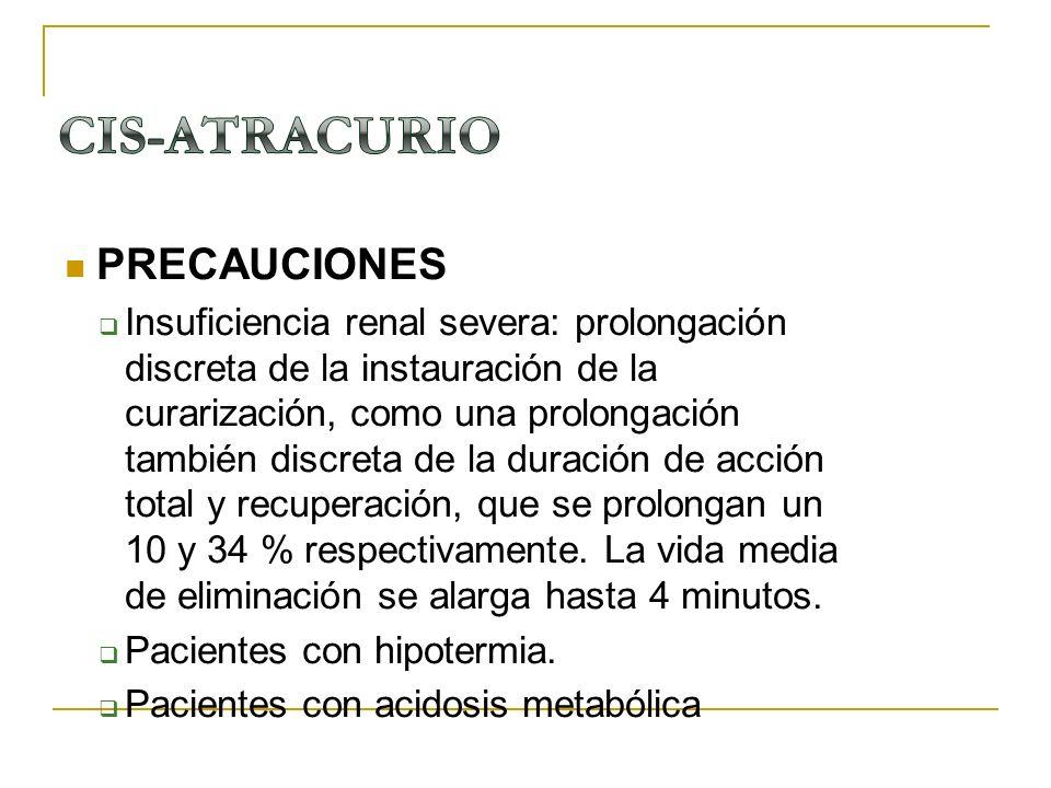CIS-ATRACURIO PRECAUCIONES