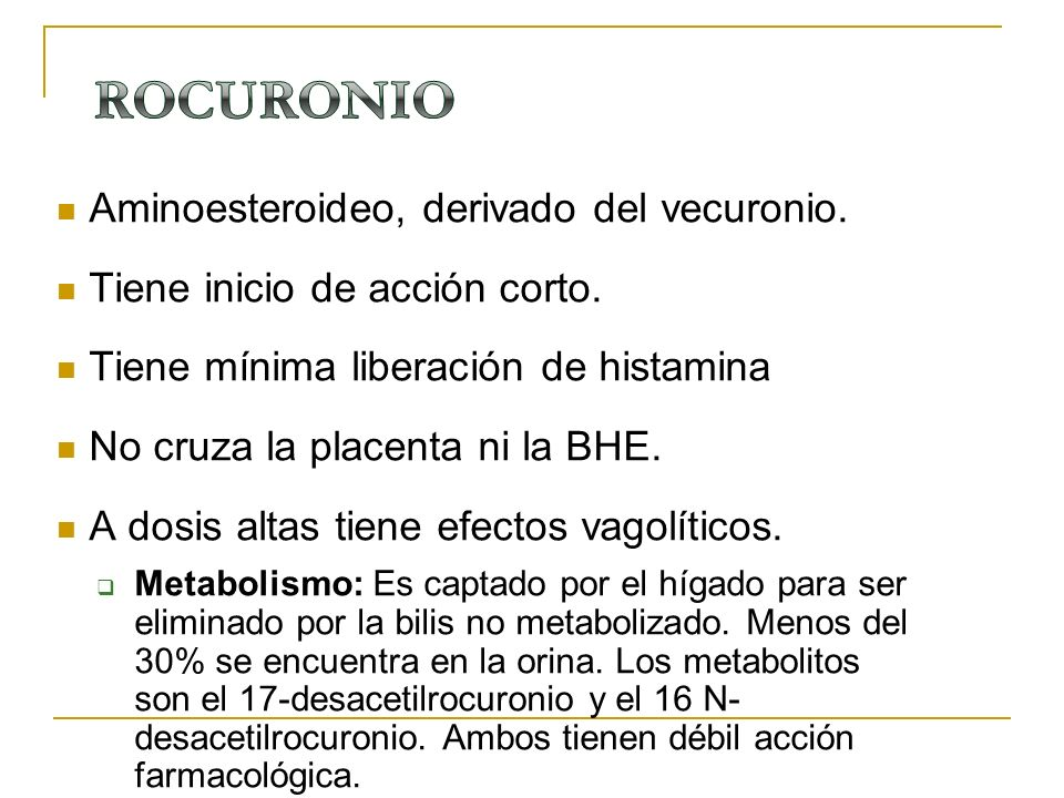 ROCURONIO Aminoesteroideo, derivado del vecuronio.