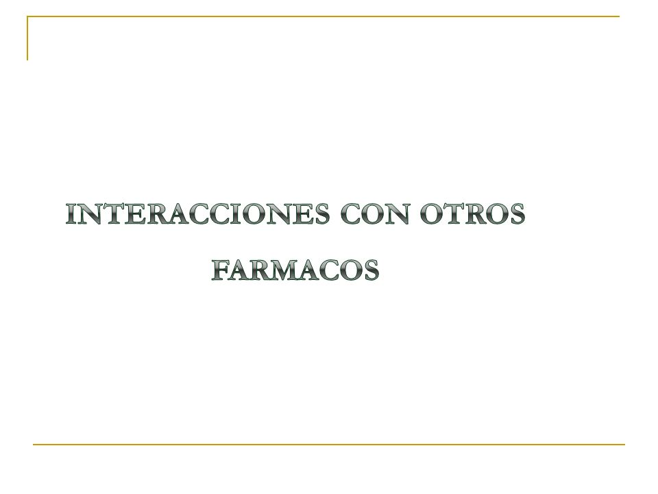INTERACCIONES CON OTROS FARMACOS