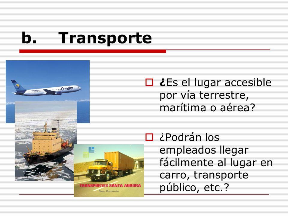 Transporte ¿Es el lugar accesible por vía terrestre, marítima o aérea