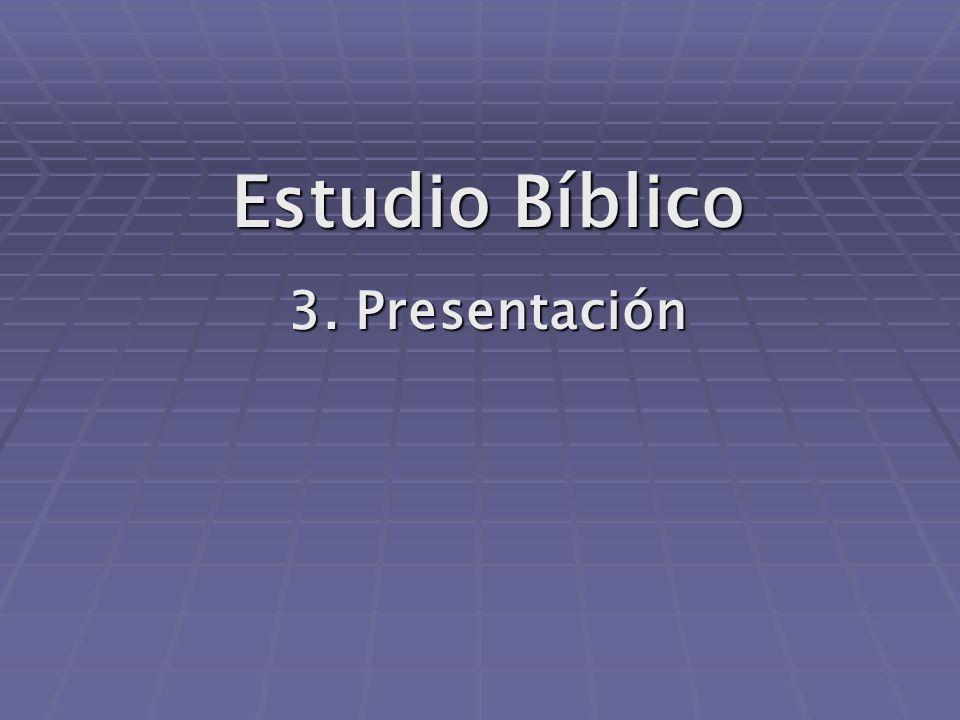 Estudio Bíblico 3. Presentación