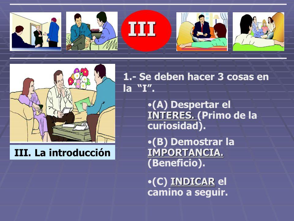 III 1.- Se deben hacer 3 cosas en la I .