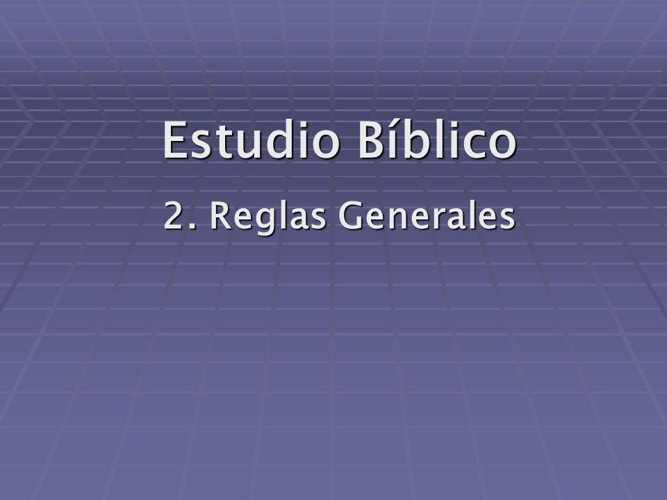 Estudio Bíblico 2. Reglas Generales