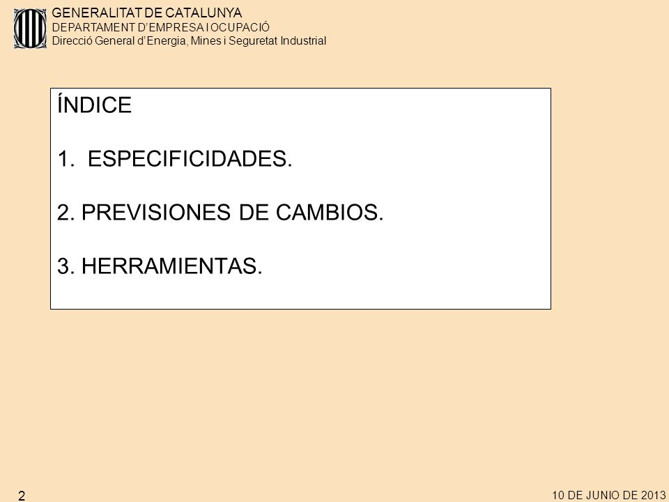 ÍNDICE 1. ESPECIFICIDADES. 2. PREVISIONES DE CAMBIOS. 3. HERRAMIENTAS.