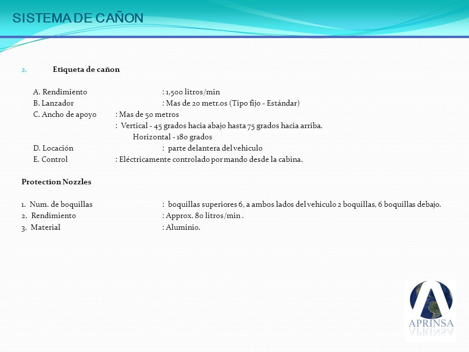 SISTEMA DE CAÑON Etiqueta de cañon A. Rendimiento : 1,500 litros/min