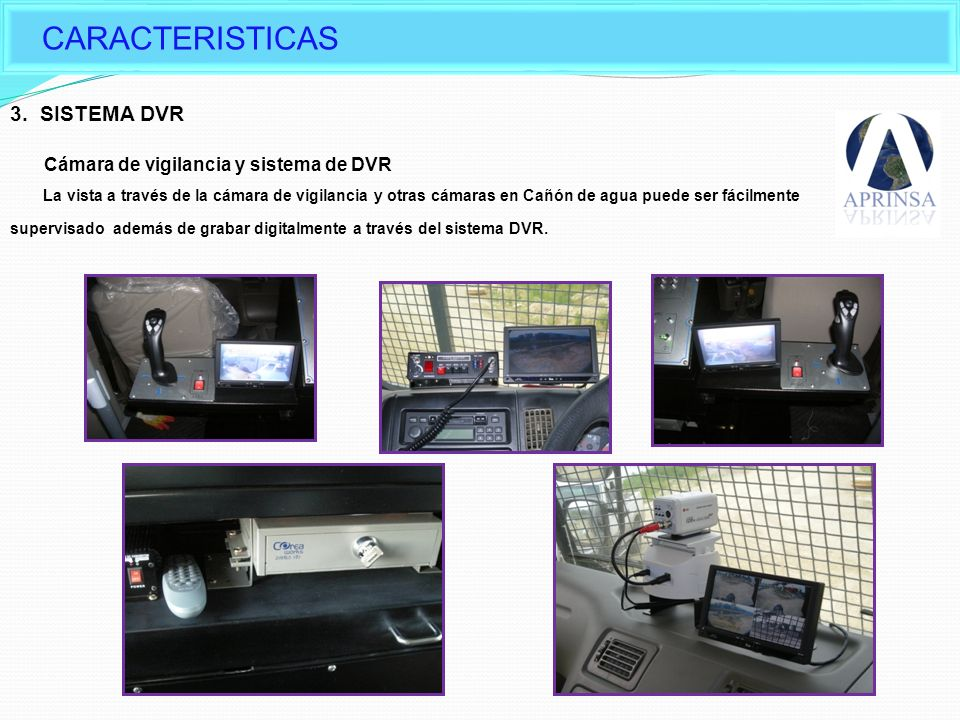 CARACTERISTICAS Characteristic of Daeji Water Cannon 3. SISTEMA DVR