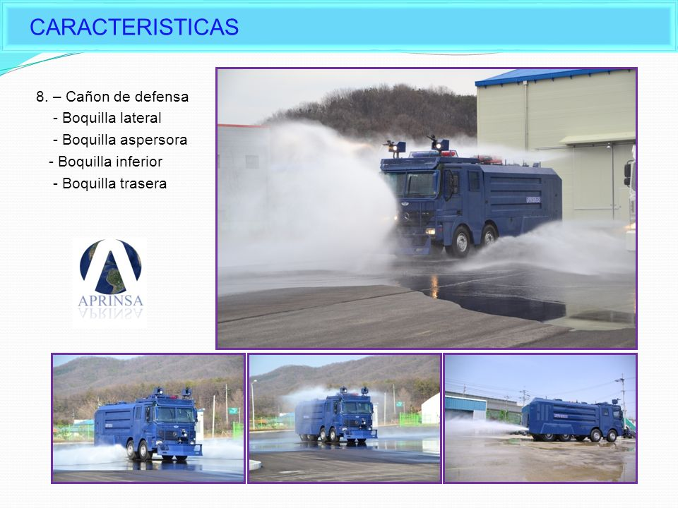 Characteristic of Daeji Water Cannon CARACTERISTICAS