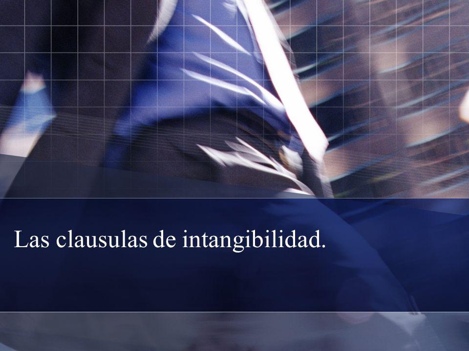 Las clausulas de intangibilidad.