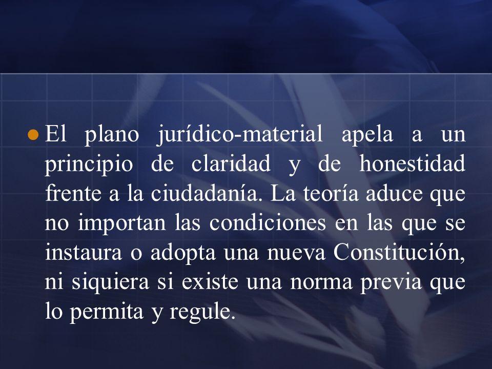 El plano jurídico-material apela a un principio de claridad y de honestidad frente a la ciudadanía.