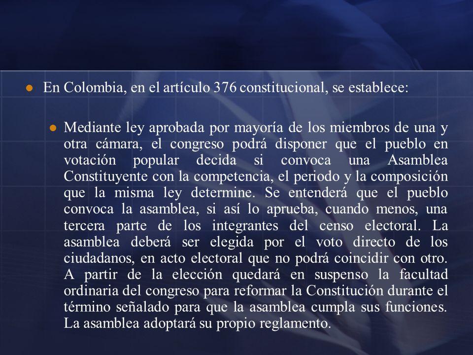 En Colombia, en el artículo 376 constitucional, se establece: