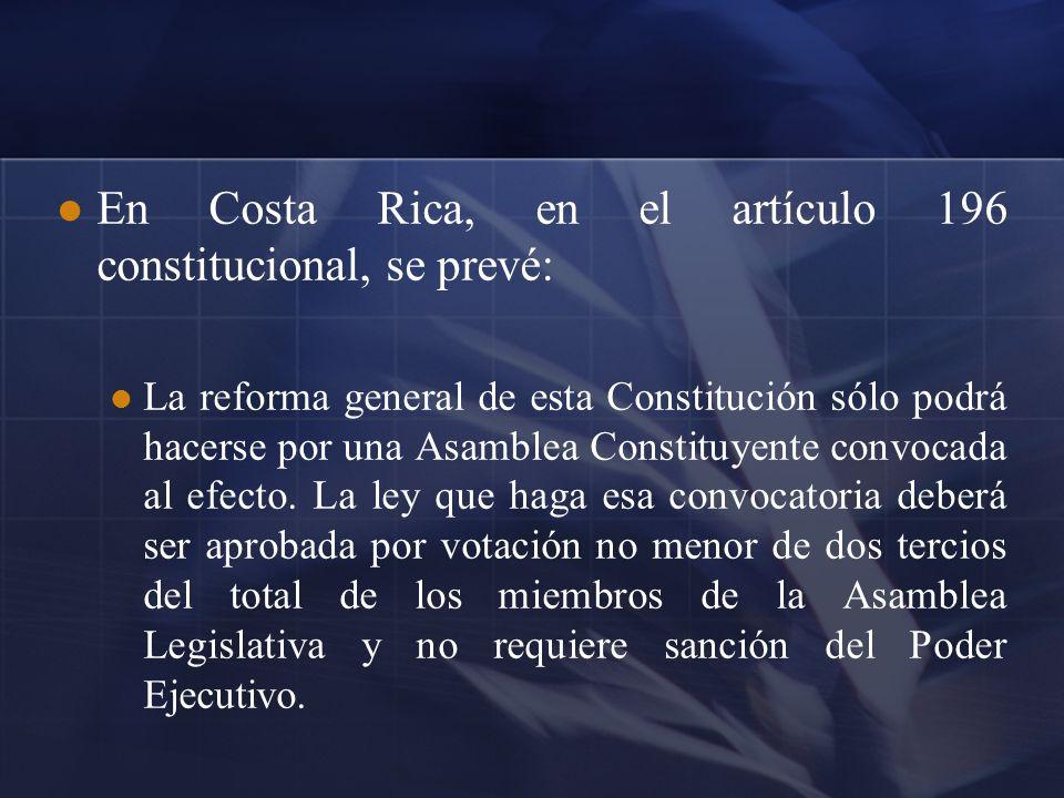 En Costa Rica, en el artículo 196 constitucional, se prevé: