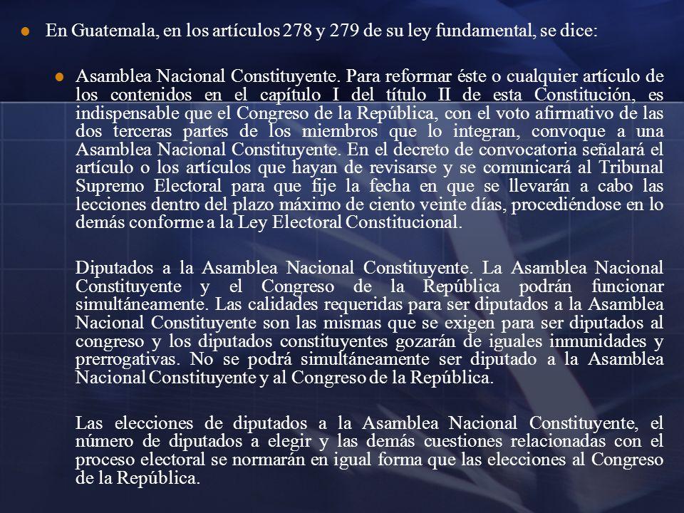 En Guatemala, en los artículos 278 y 279 de su ley fundamental, se dice: