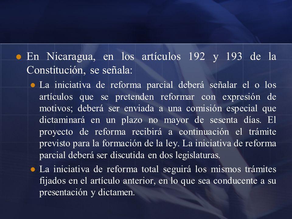 En Nicaragua, en los artículos 192 y 193 de la Constitución, se señala: