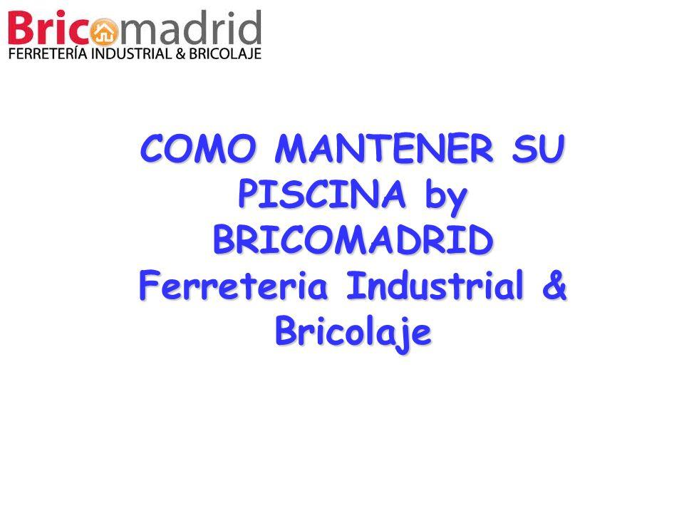COMO MANTENER SU PISCINA by BRICOMADRID Ferreteria Industrial & Bricolaje