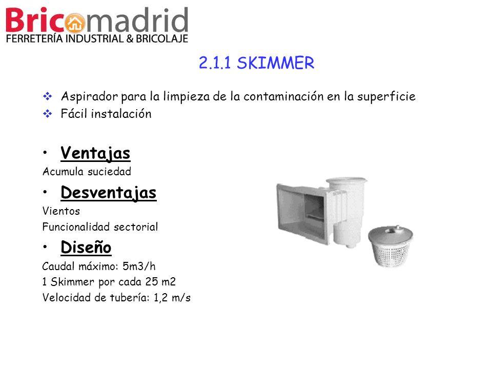2.1.1 SKIMMER Ventajas Desventajas Diseño