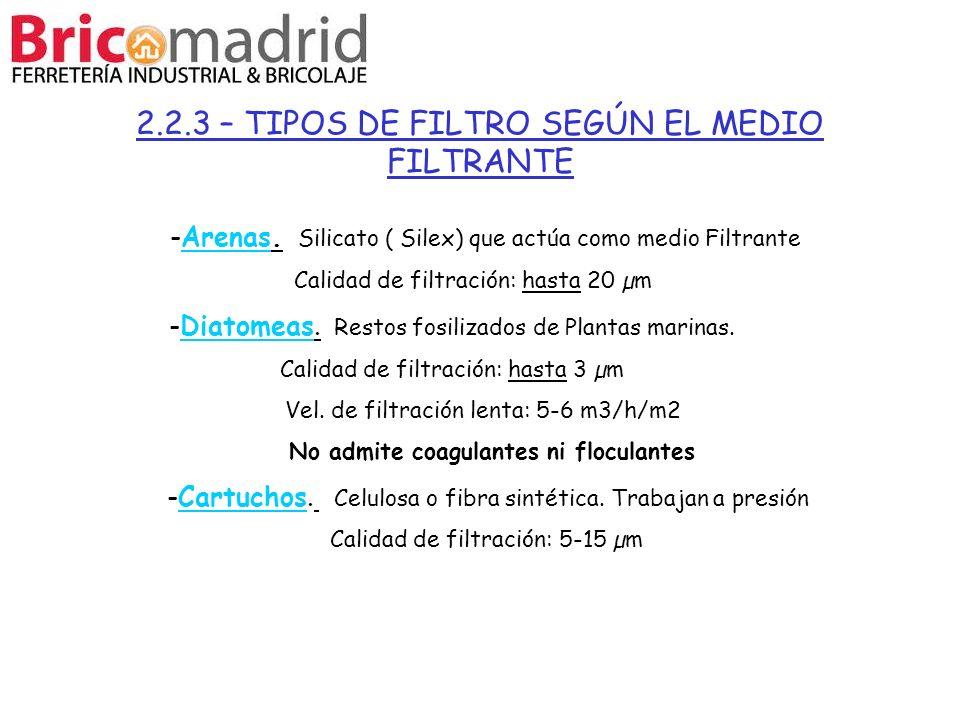2.2.3 – TIPOS DE FILTRO SEGÚN EL MEDIO FILTRANTE