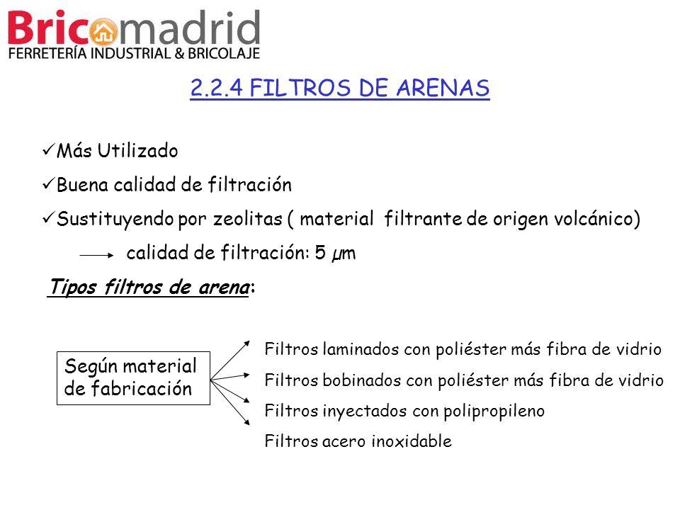 2.2.4 FILTROS DE ARENAS Más Utilizado Buena calidad de filtración