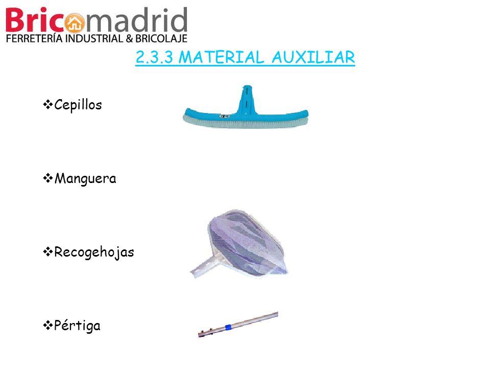 2.3.3 MATERIAL AUXILIAR Cepillos Manguera Recogehojas Pértiga 32