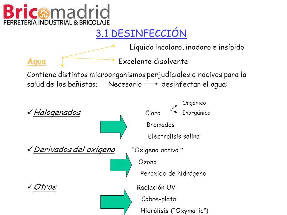 3.1 DESINFECCIÓN Líquido incoloro, inodoro e insípido