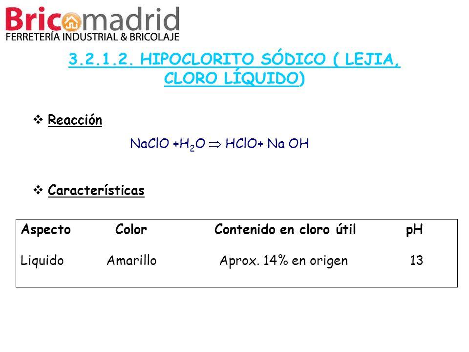 3.2.1.2. HIPOCLORITO SÓDICO ( LEJIA, CLORO LÍQUIDO)