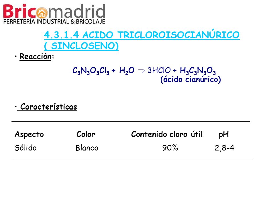 4.3.1.4 ACIDO TRICLOROISOCIANÚRICO ( SINCLOSENO)