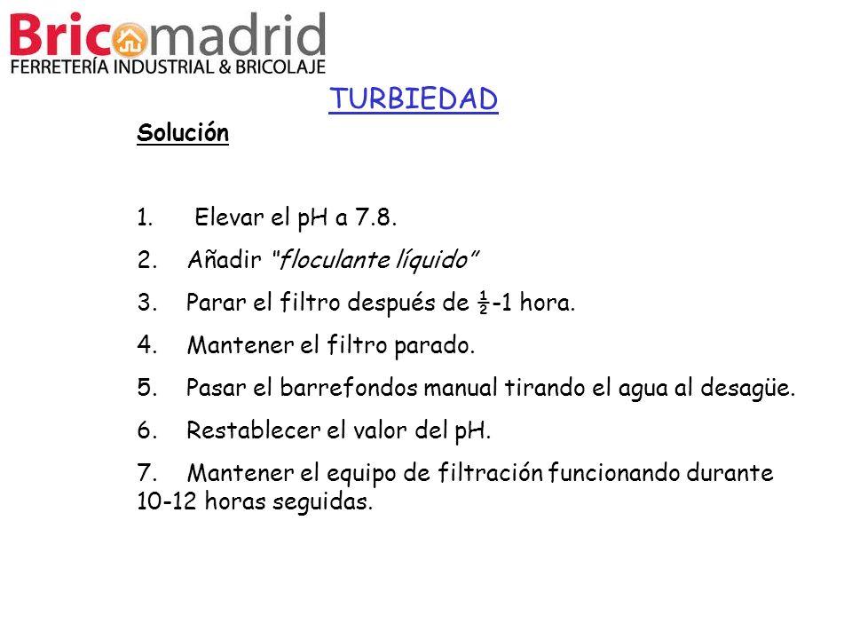 TURBIEDAD Solución 1. Elevar el pH a 7.8.