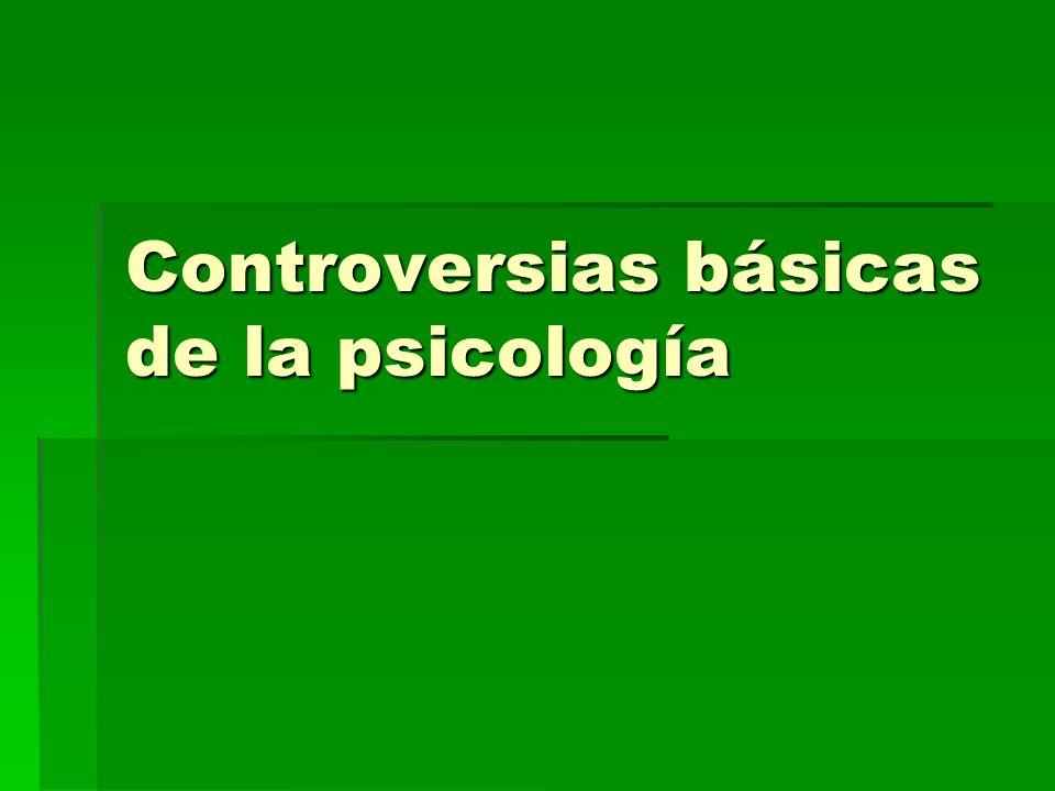 Controversias básicas de la psicología